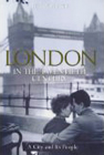London in the Twentieth Century - hardback jacket